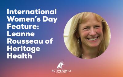 International Women's Day Feature: Leanne Rousseau of Heritage Health